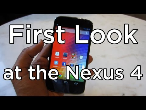 First Look at the Google Nexus 4